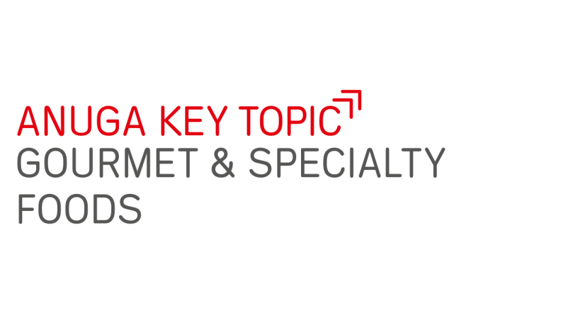 Anuga key topic Gourmet & Specialty Foods