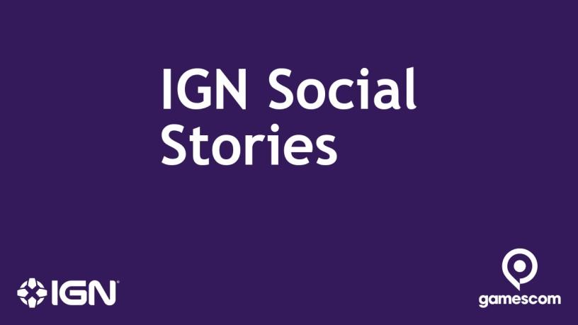 IGN Social Stories