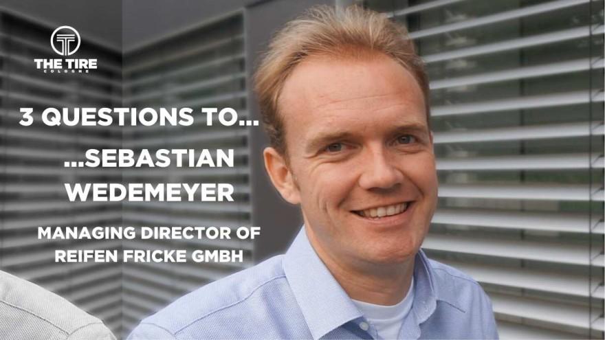 3 questions for... Sebastian Wedemeyer, Managing Director of Reifen Fricke GmbH