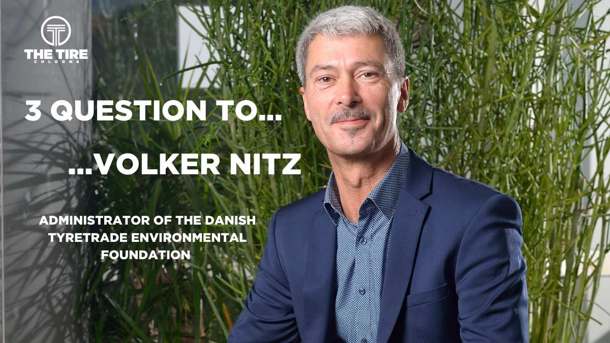 3 questions for … Volker Nitz, Administrator of The Danish Tyretrade Environmental Foundation